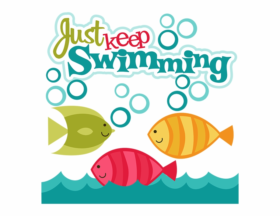 They just keep coming clipart svg transparent stock Just Keep Swimming Clipart - Just Keep Swimming Clip Art ... svg transparent stock