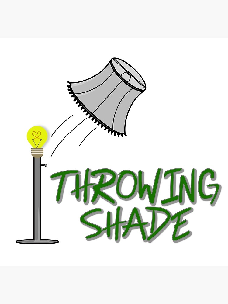 Throwing shade clipart image freeuse library Throwing Shade | Poster image freeuse library