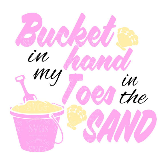 Toes in the sand clipart jpg transparent download SVG - Bucket in my Hand Toes in the Sand - Summer SVG ... jpg transparent download