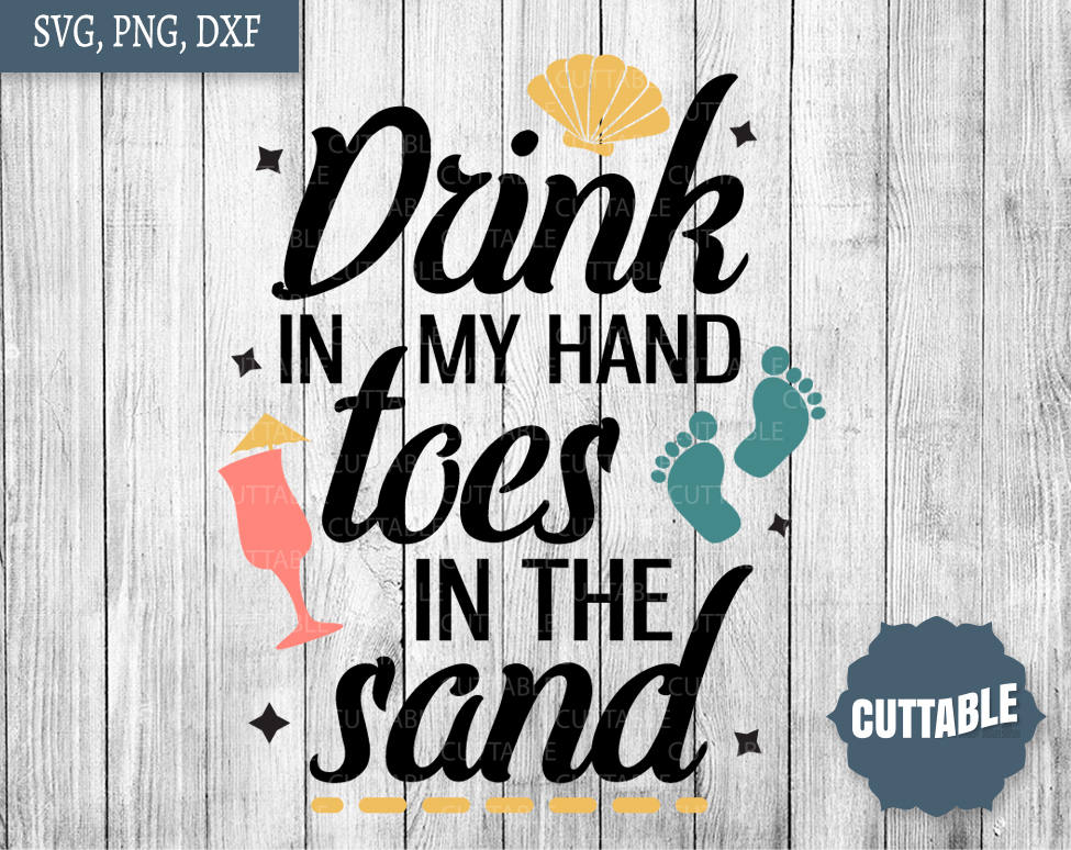 Toes in the sand clipart image black and white stock Beach cut file, drink in my hand, toes in the sand cut files, beach quote  cut file, Beach SVG image black and white stock