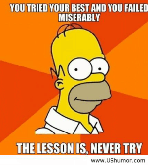 25+ Best the Lesson Is Never Try Memes | Failed Memes clip art free