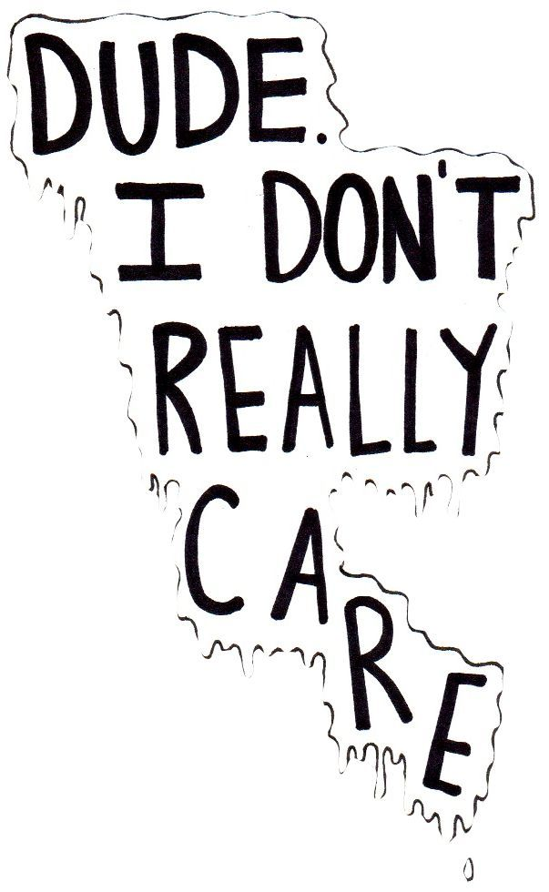 Dude I don\'t really care. | Iphone wallpaper | Tumblr ... vector freeuse download