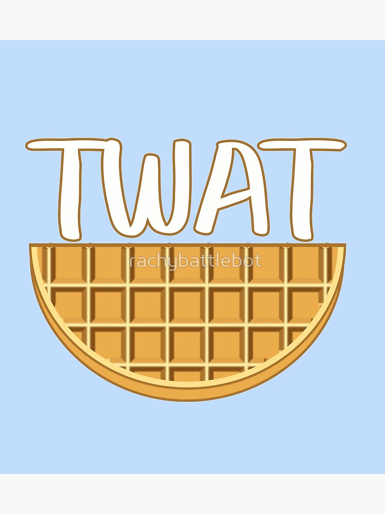 Twatwaffle clipart picture freeuse Twat Waffle | Poster picture freeuse
