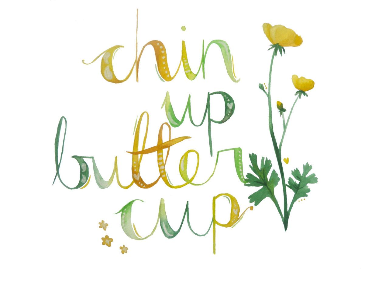 What s up buttercup clipart clip art black and white library Chin Up Buttercup Print, watercolour handwritten quote ... clip art black and white library