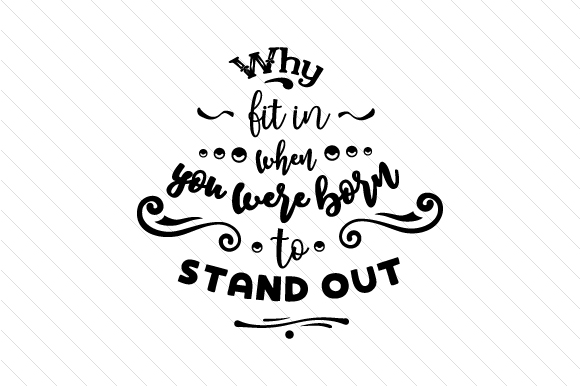 Why fit in you were born to stand out clipart jpg Why fit in when you were born to stand out jpg