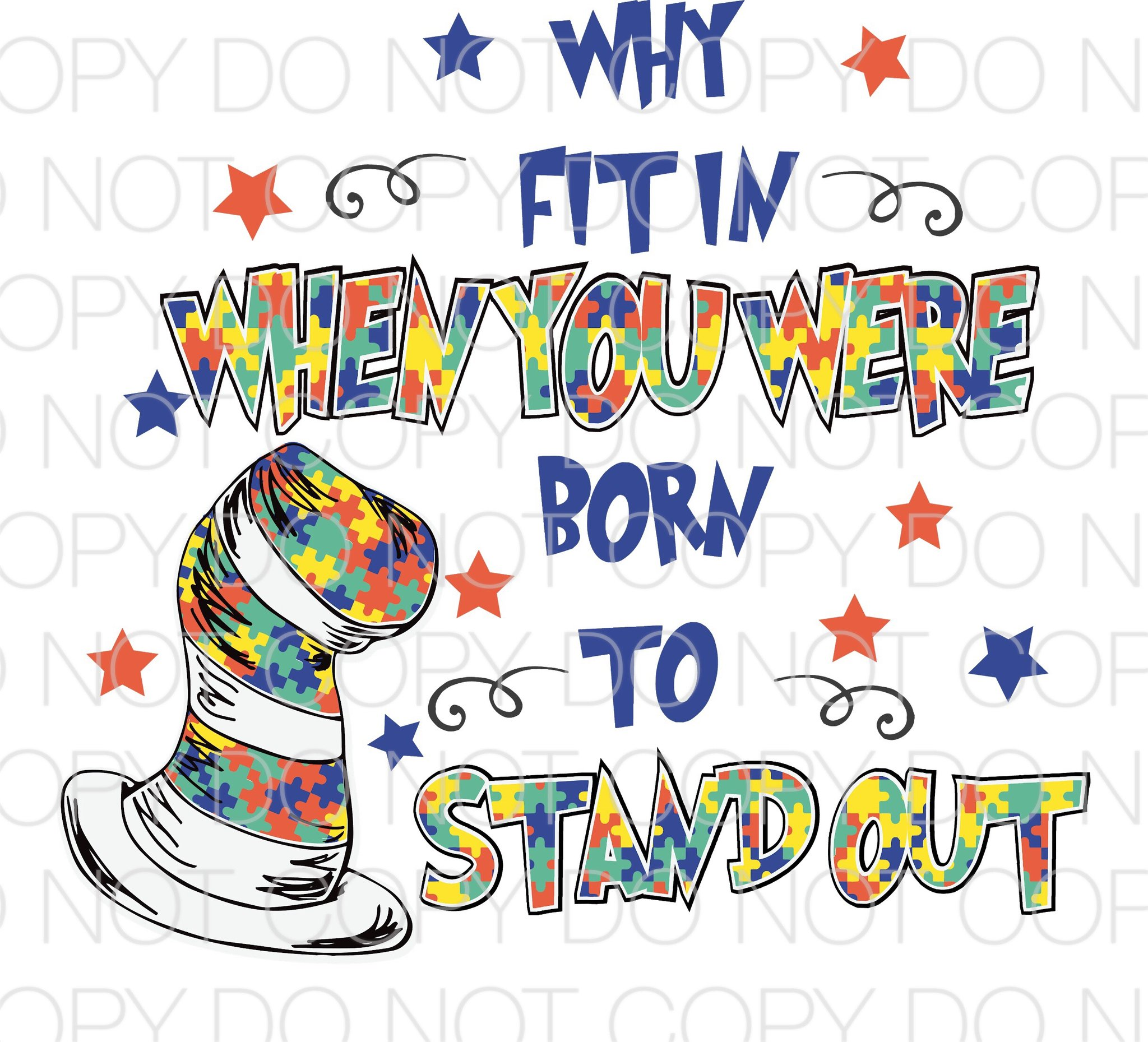 Why fit in you were born to stand out clipart png free stock Why fit in when you were born to stand out Autism - Dye Sub Heat Transfer  Sheet png free stock