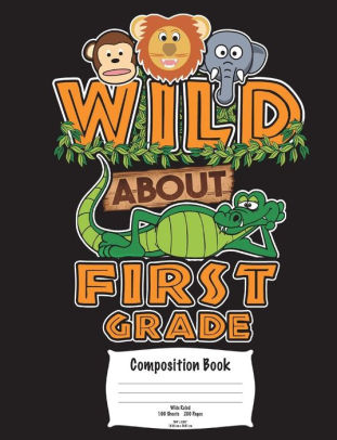 Wild about first grade clipart svg library download Wild About First Grade Composition Book: Wide Ruled 100 Sheets 200 Pages  7.44 svg library download
