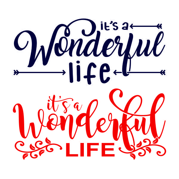 Wonderful life clipart jpg library download Pin by CuttableDesigns on Quotes and Word Art | Its a ... jpg library download