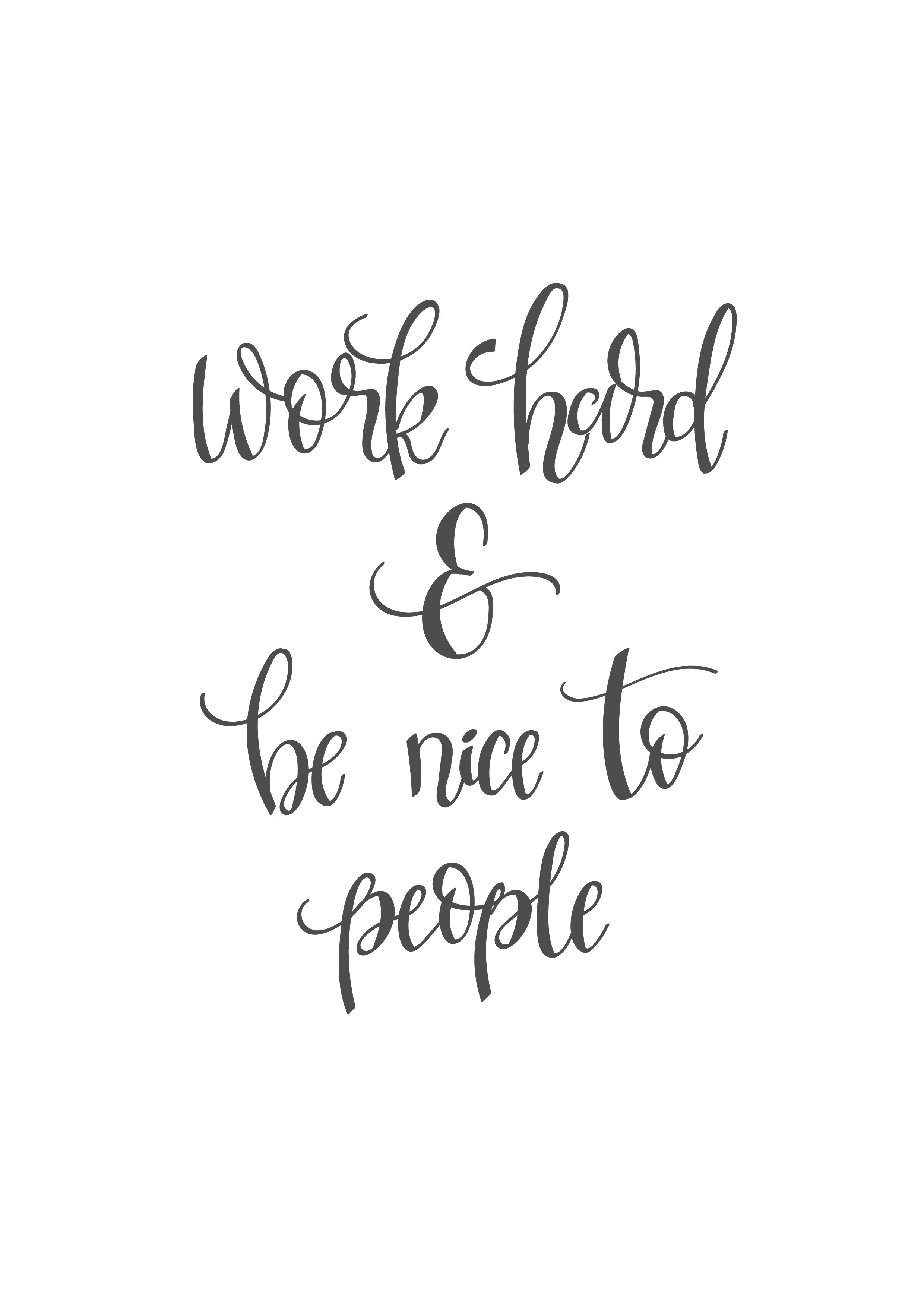 Work hard and be nice to people clipart graphic royalty free Work Hard And Be Nice To People Print graphic royalty free