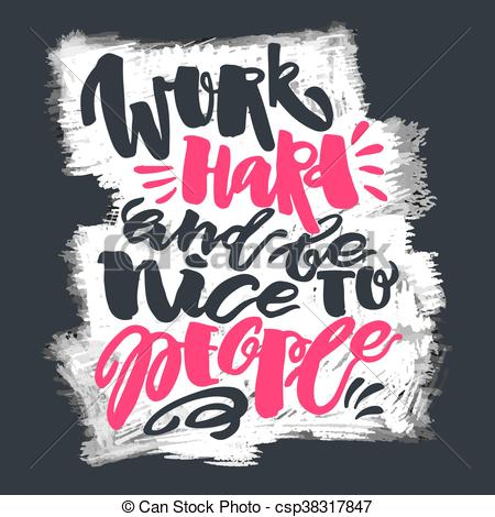 Work hard and be nice to people clipart image download Work hard and be nice to people. image download