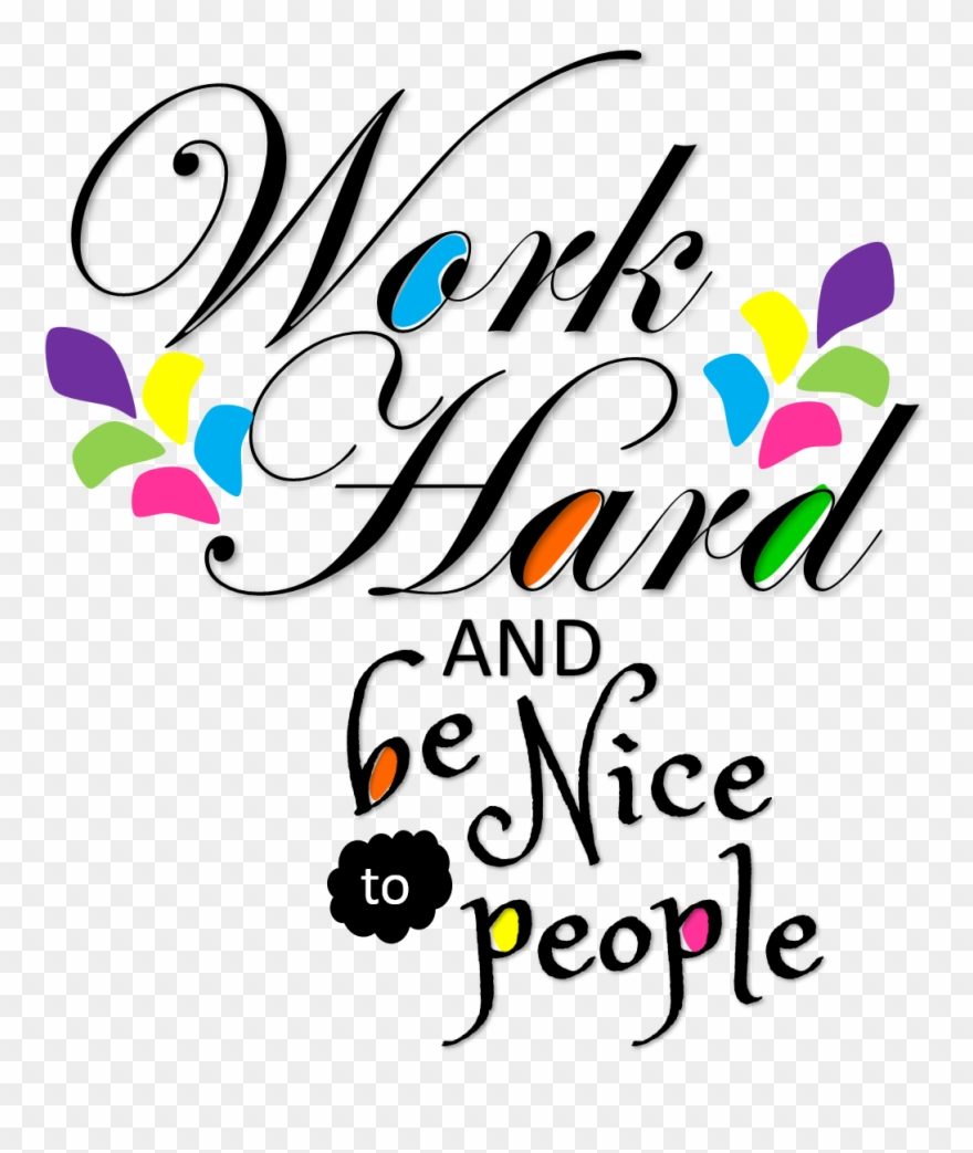 Work hard and be nice to people clipart svg freeuse download Work Hard And Be Nice Poster - Hillary Clinton-edw Blue 470 ... svg freeuse download