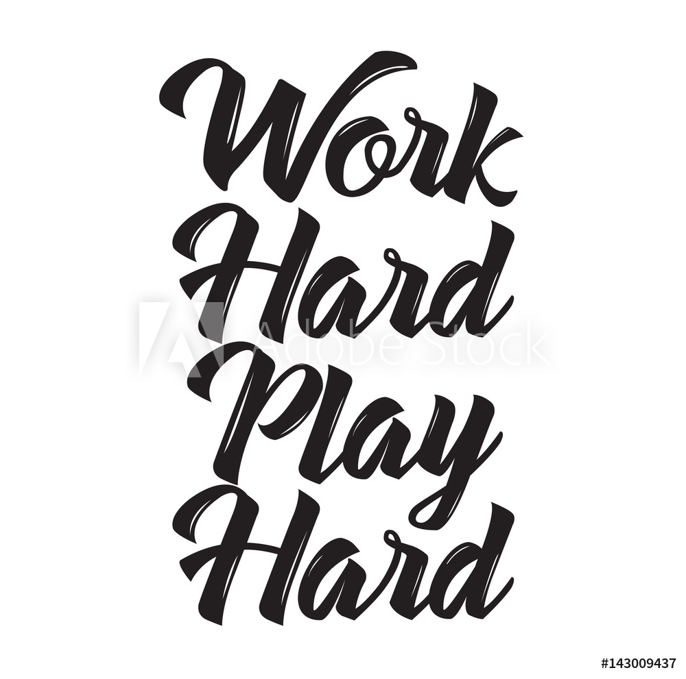 Work hard play hard clipart picture download Fotografie, Obraz work hard play hard, text design | Posters.cz picture download