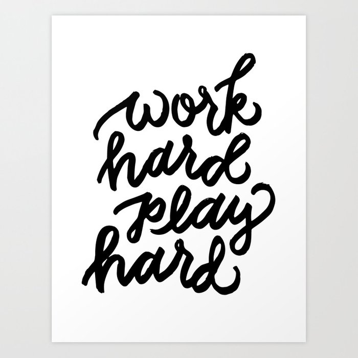 Work hard play hard clipart image freeuse Work Hard Play Hard Art Print by whitneycpbg image freeuse