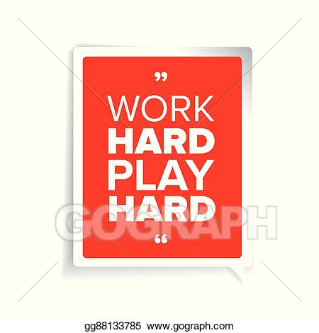 Work hard play hard clipart png freeuse stock Vector Illustration - Work hard, play hard. motivational ... png freeuse stock