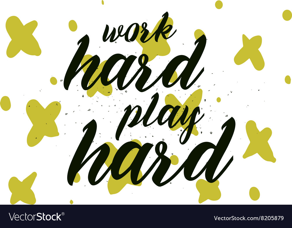 Work hard play hard clipart picture black and white library Work hard play hard inscription Greeting card picture black and white library
