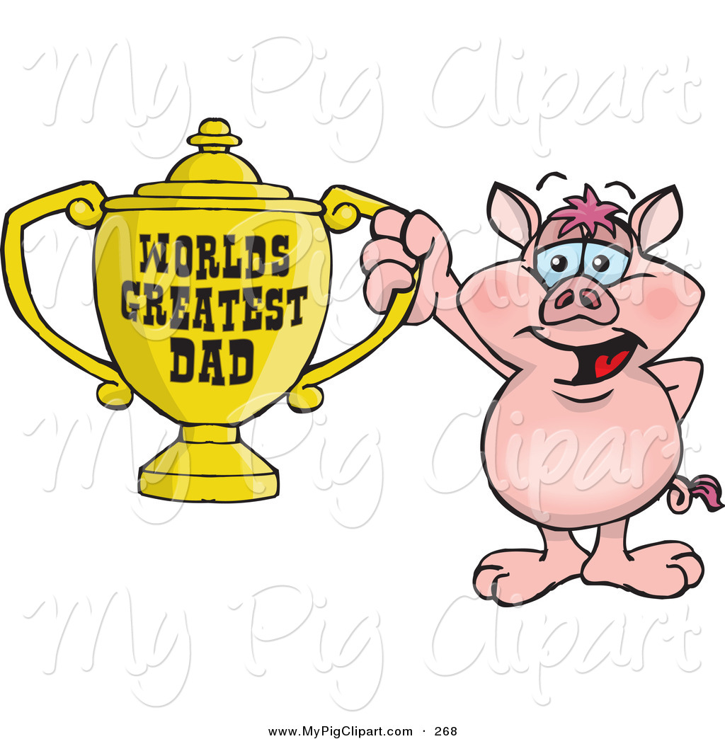 World s greatest dad trophy clipart graphic Swine Clipart of a Happy Pig Character Holding a Golden ... graphic