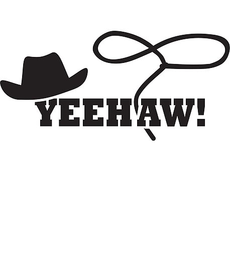 Yeehawing clipart jpg free stock \'Yeehaw!\' Poster by nolamaddog jpg free stock