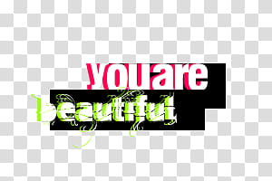 You are beautiful clipart banner Texts for you, you are beautiful text transparent background ... banner