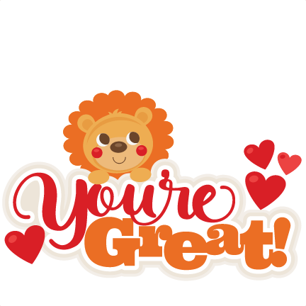 You are great clipart png royalty free library Lion You\'re Great Title SVG Scrapbook Cut File Cute - Free ... png royalty free library