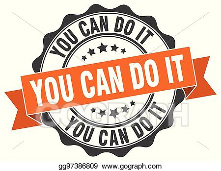 You can do it clipart jpg library download Vector Art - You can do it stamp. sign. seal. EPS clipart ... jpg library download