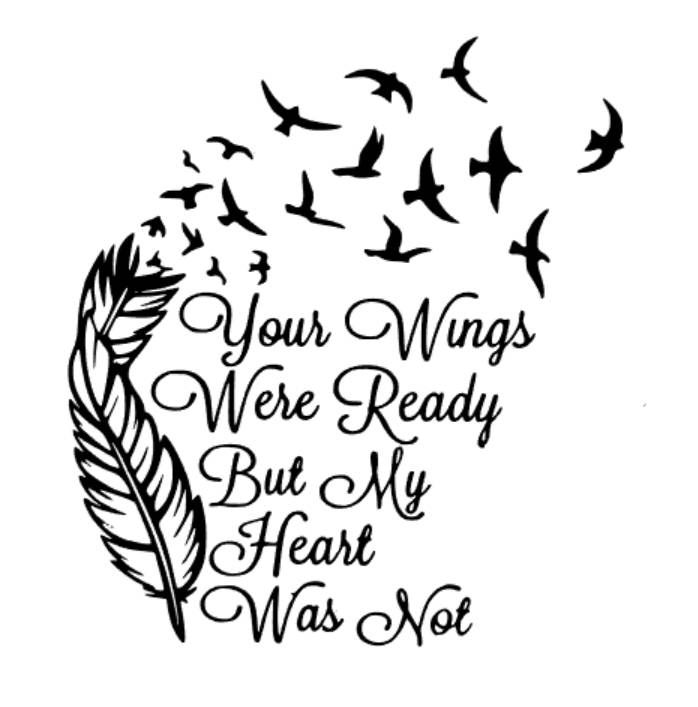 Your wings were ready but our heart was not clipart svg freeuse download Pin by samitch17 on in memory of   Memorial tattoos, Tattoos ... svg freeuse download
